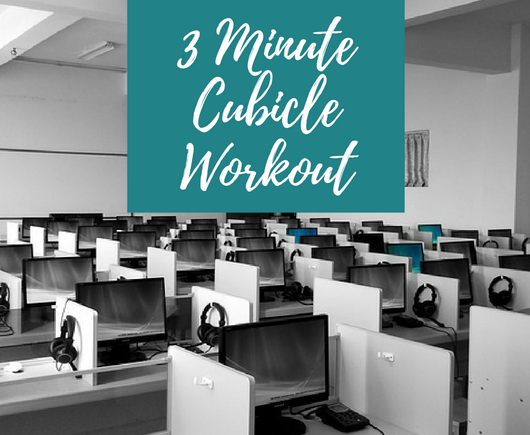 Workout and Go 3 Minute Quick Cubicle Workout